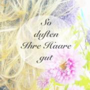 Toller Haarduft - so duften Ihre Haare gut